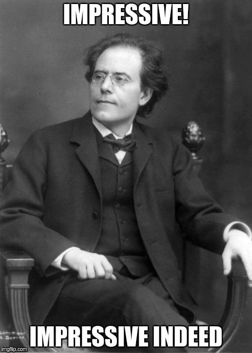 Mahler is impressed